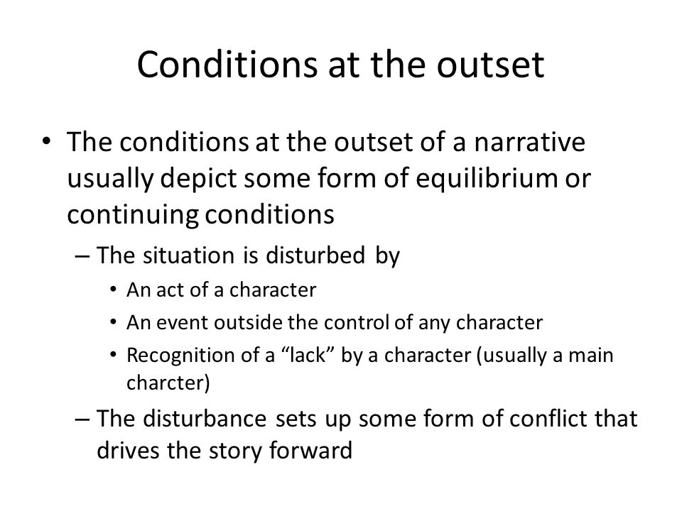 Conditions at the outset