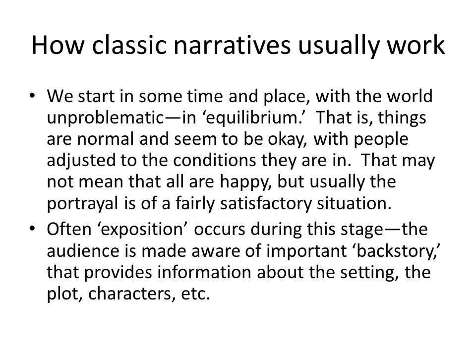 How classic narratives usually work