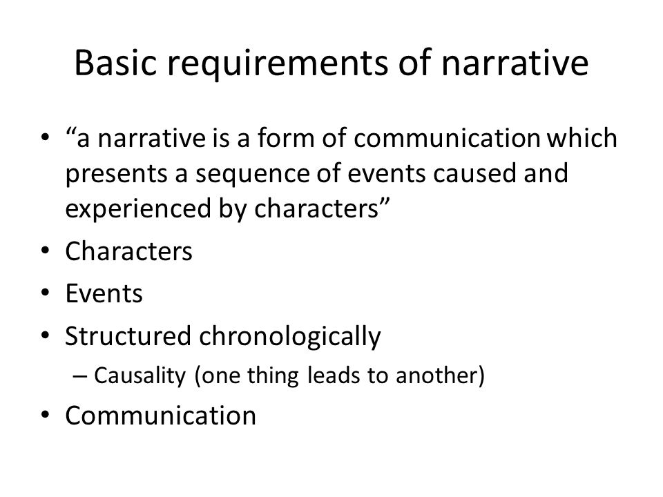 Basic requirements of narrative