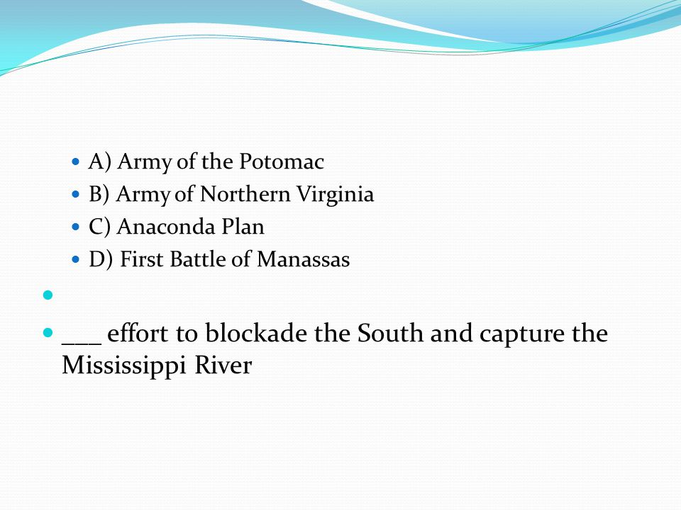 ___ effort to blockade the South and capture the Mississippi River