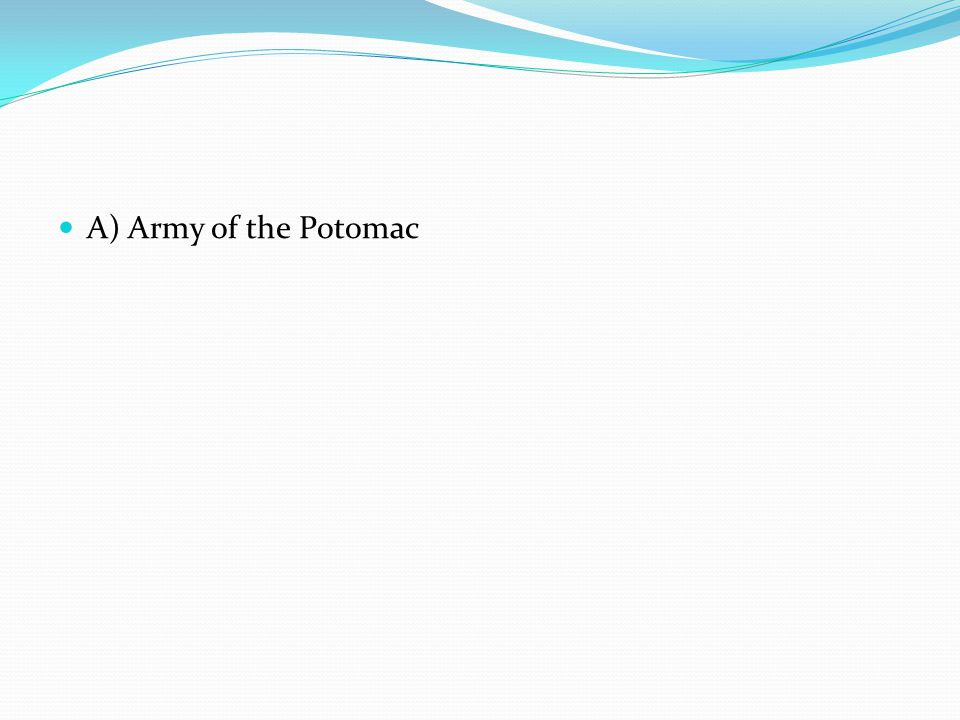 A) Army of the Potomac