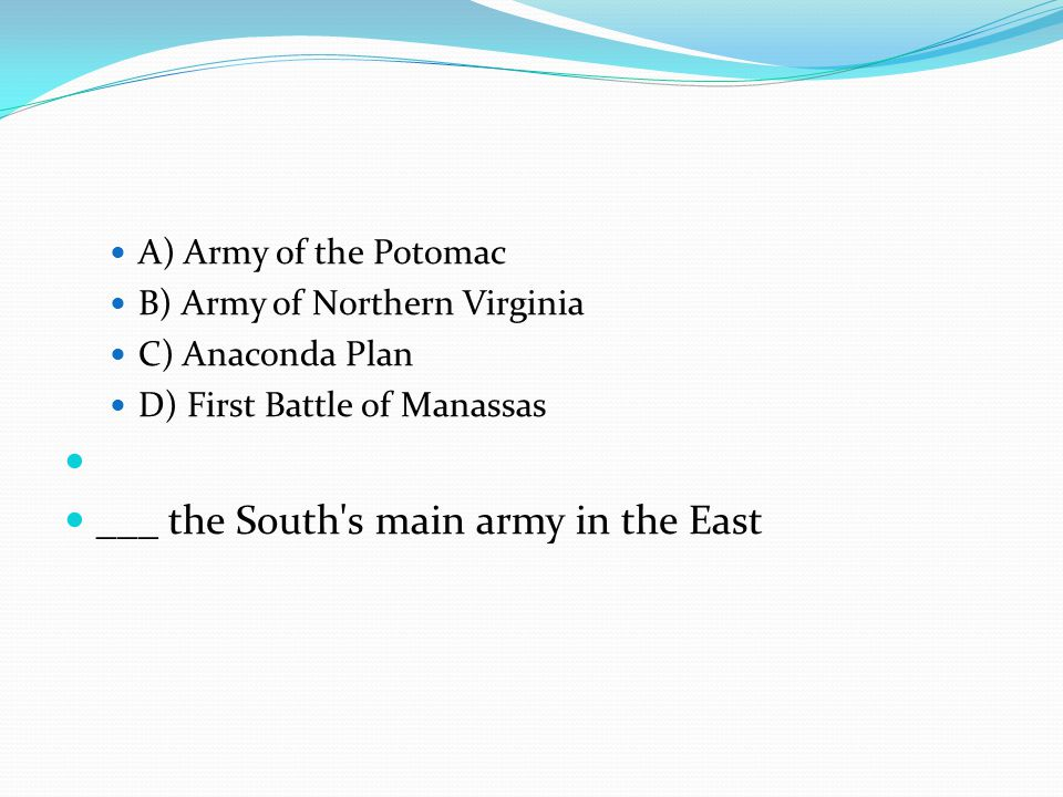 ___ the South s main army in the East