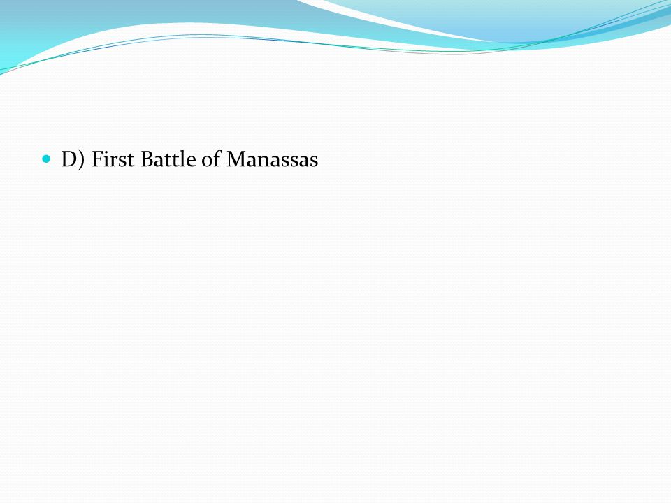 D) First Battle of Manassas