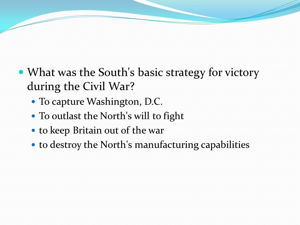 What was the South s basic strategy for victory during the Civil War