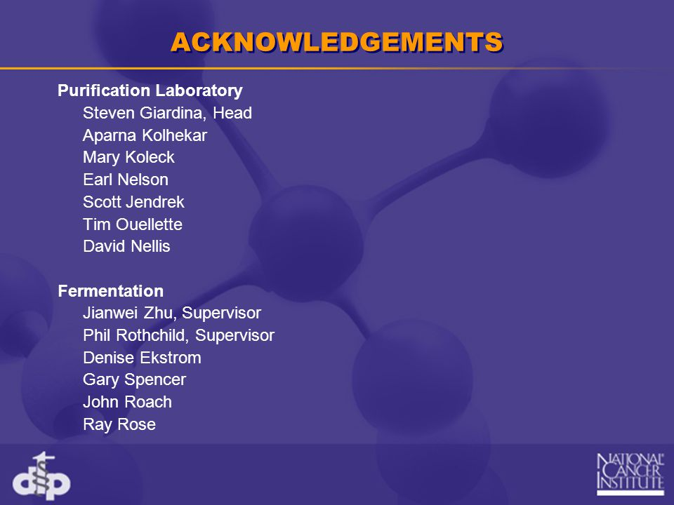 ACKNOWLEDGEMENTS Purification Laboratory Steven Giardina, Head