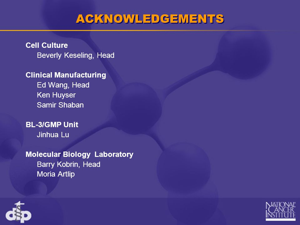 ACKNOWLEDGEMENTS Cell Culture Beverly Keseling, Head