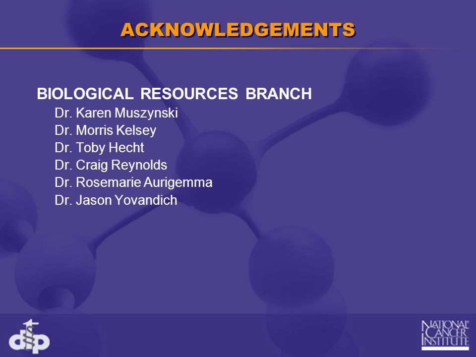 ACKNOWLEDGEMENTS BIOLOGICAL RESOURCES BRANCH Dr. Karen Muszynski