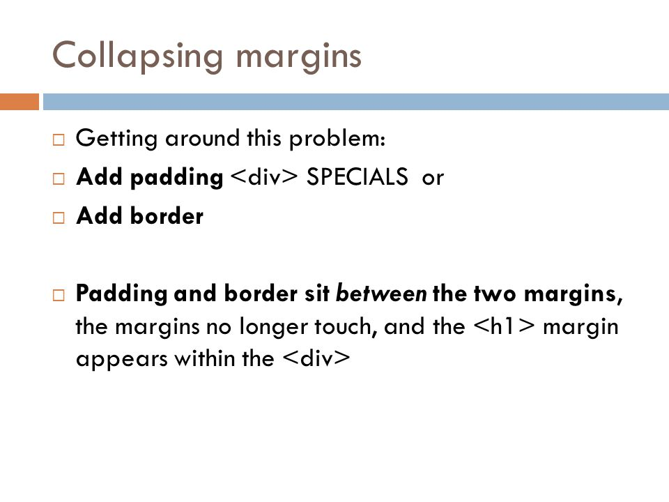 Collapsing margins Getting around this problem: