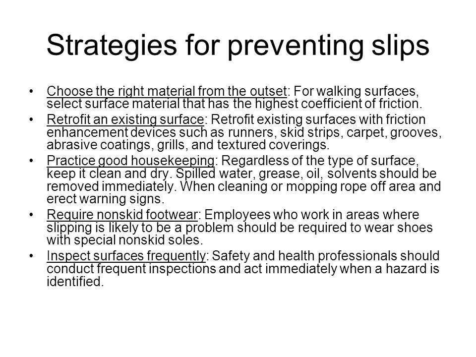 Strategies for preventing slips
