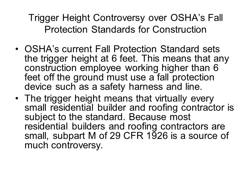 Trigger Height Controversy over OSHA's Fall Protection Standards for Construction