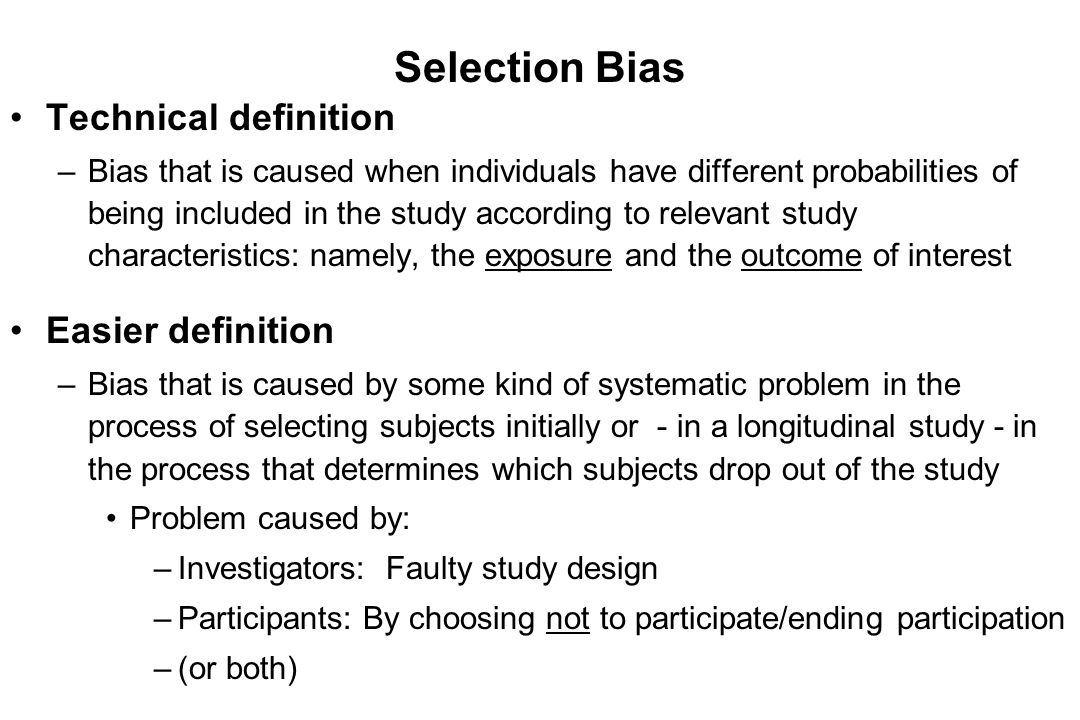 Selection Bias Technical definition Easier definition