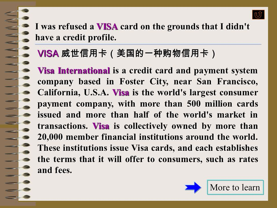 I was refused a VISA card on the grounds that I didn t have a credit profile.
