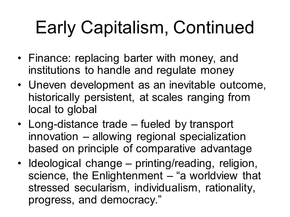 Early Capitalism, Continued