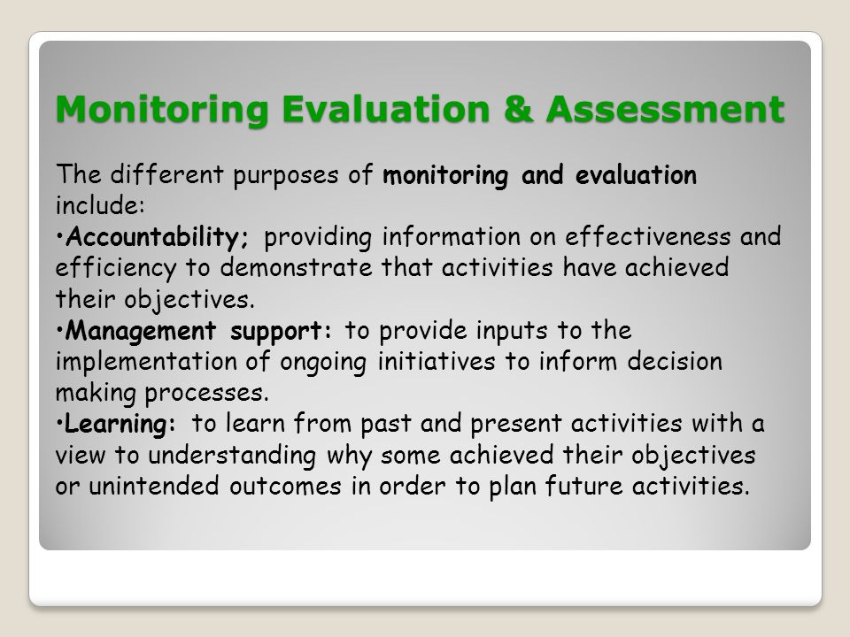 The different purposes of monitoring and evaluation include: