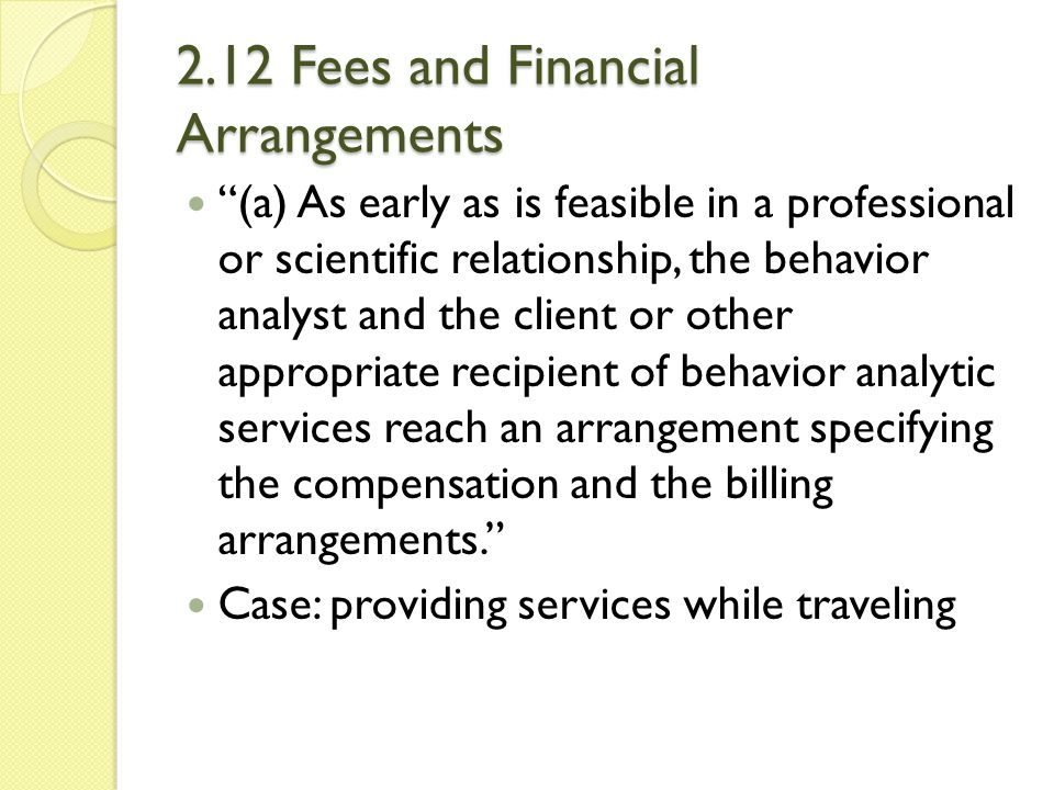2.12 Fees and Financial Arrangements