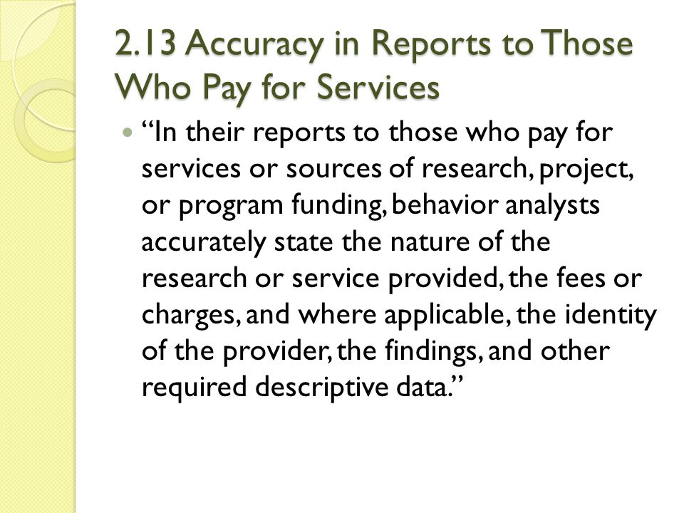 2.13 Accuracy in Reports to Those Who Pay for Services