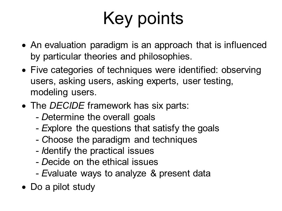 Key points An evaluation paradigm is an approach that is influenced by particular theories and philosophies.
