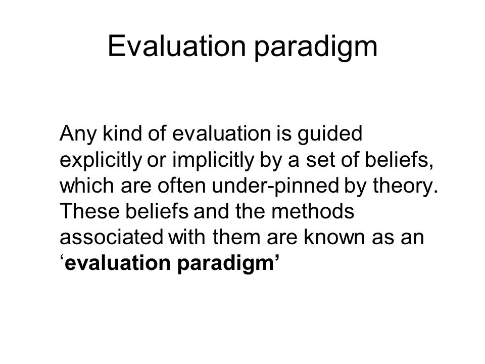 Evaluation paradigm