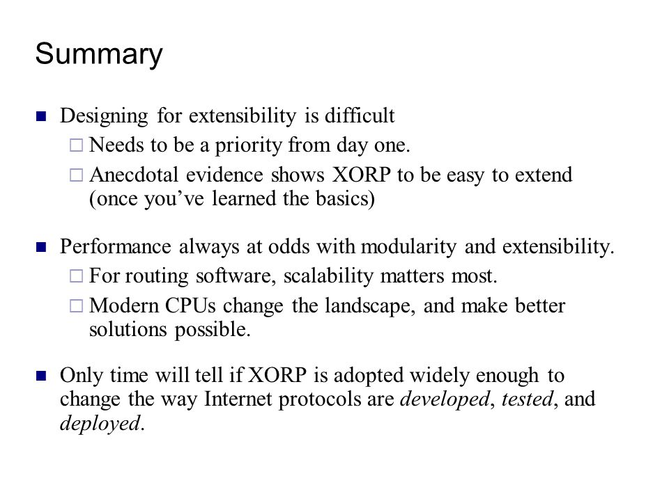 Summary Designing for extensibility is difficult