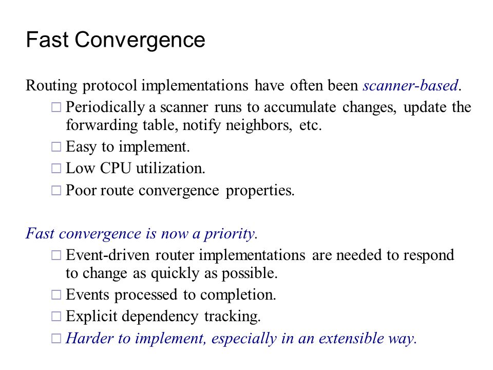 Fast Convergence Routing protocol implementations have often been scanner-based.