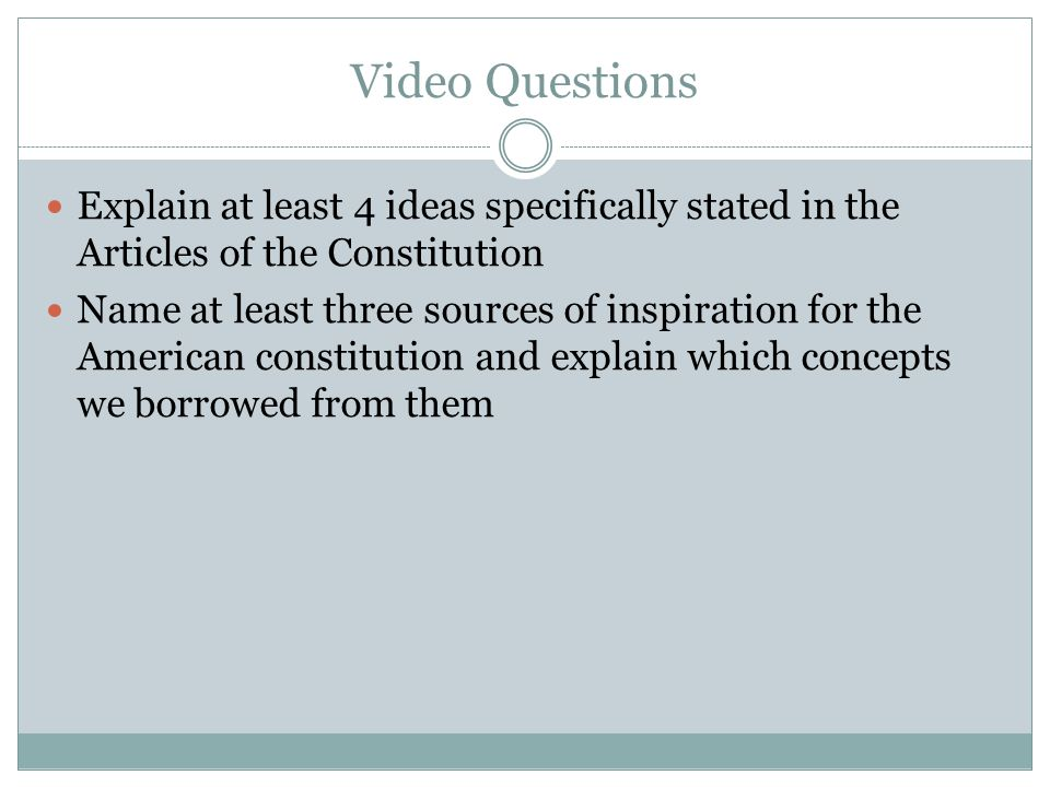 Video Questions Explain at least 4 ideas specifically stated in the Articles of the Constitution.