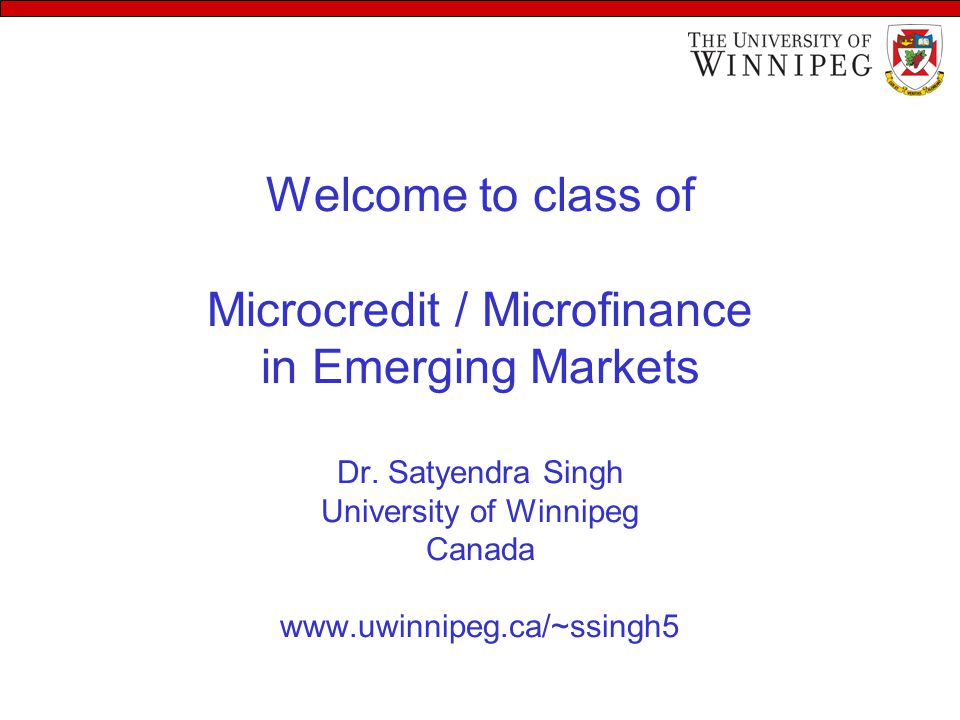Welcome to class of Microcredit / Microfinance in Emerging Markets Dr