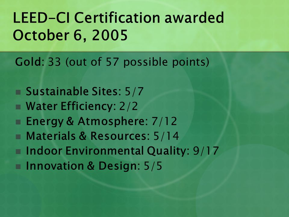 LEED-CI Certification awarded October 6, 2005