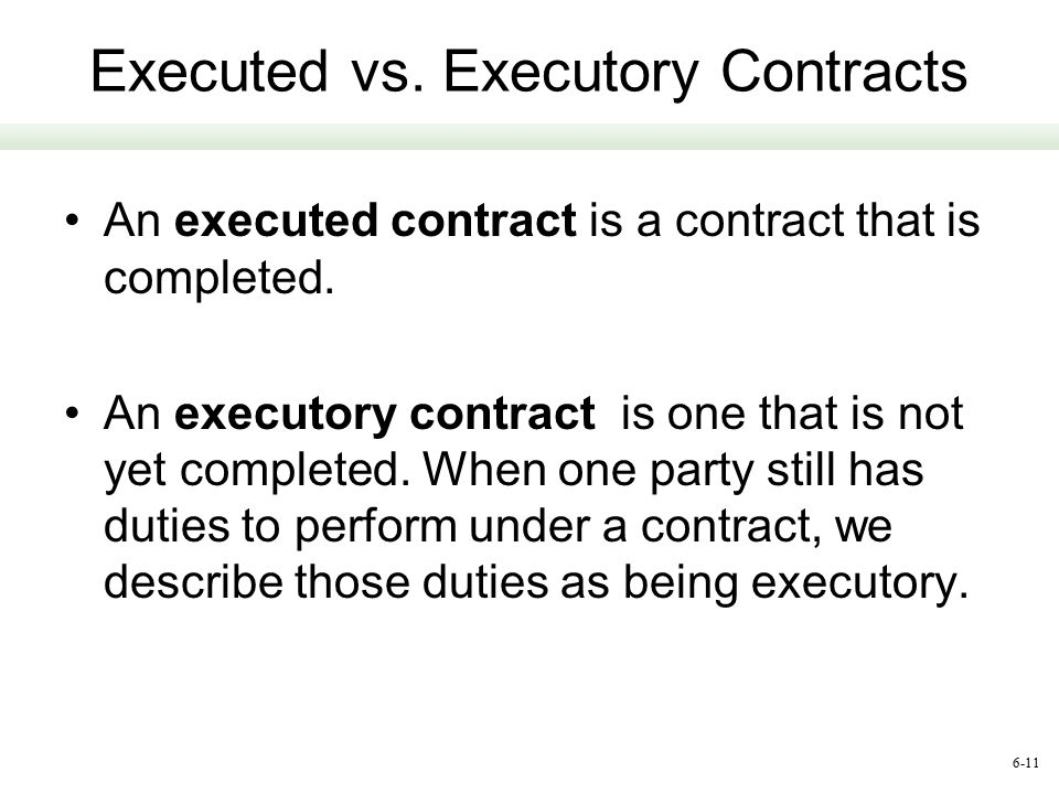 Executed vs. Executory Contracts