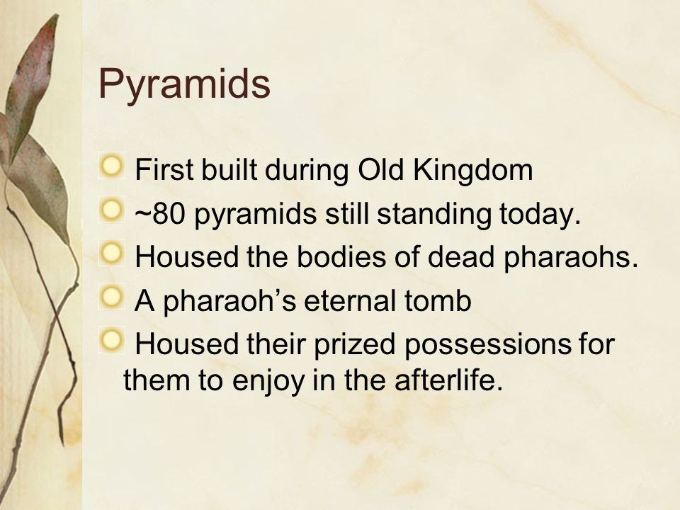 Pyramids First built during Old Kingdom