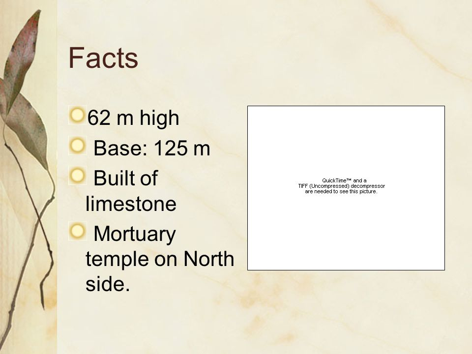 Facts 62 m high Base: 125 m Built of limestone