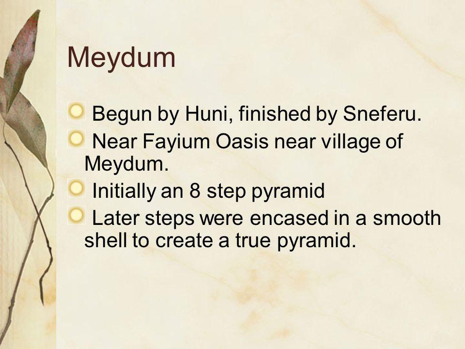 Meydum Begun by Huni, finished by Sneferu.