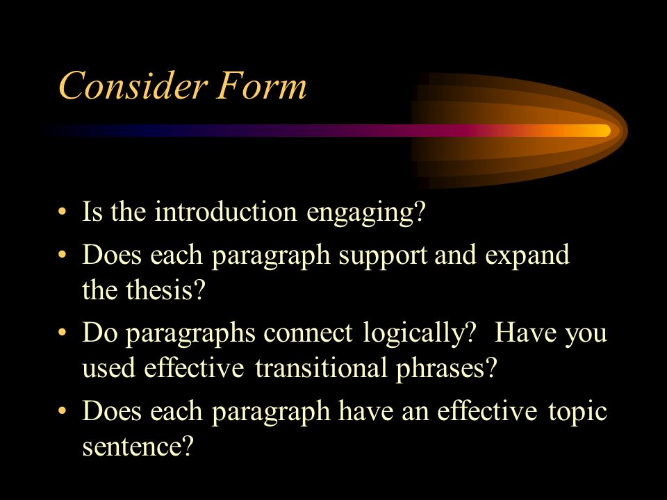 Consider Form Is the introduction engaging