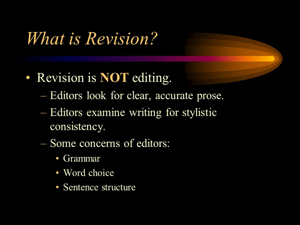 What is Revision Revision is NOT editing.
