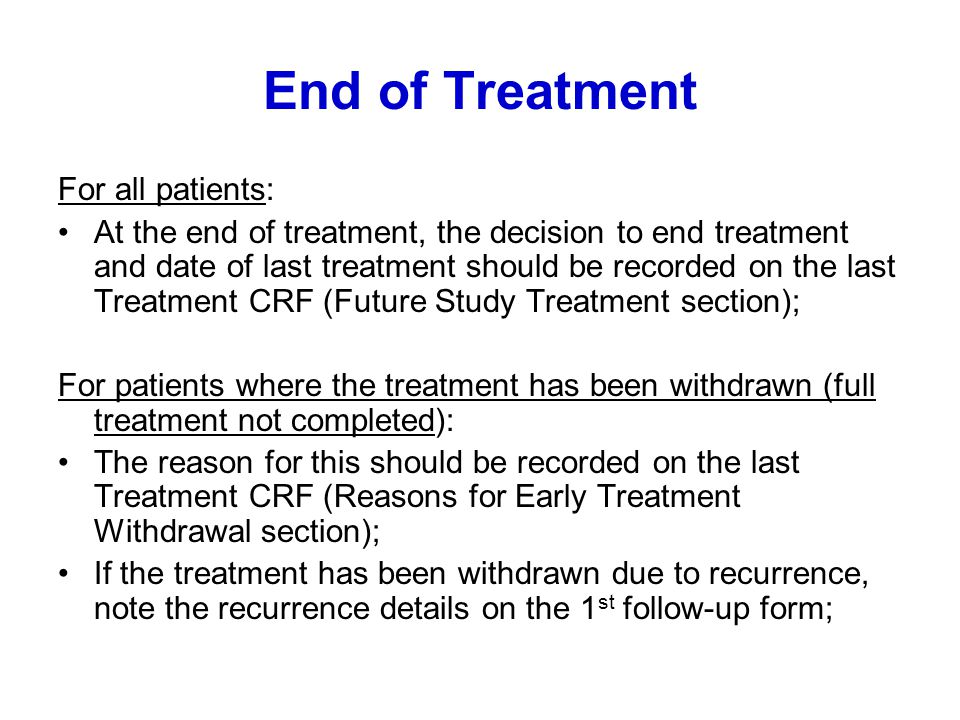 End of Treatment For all patients: