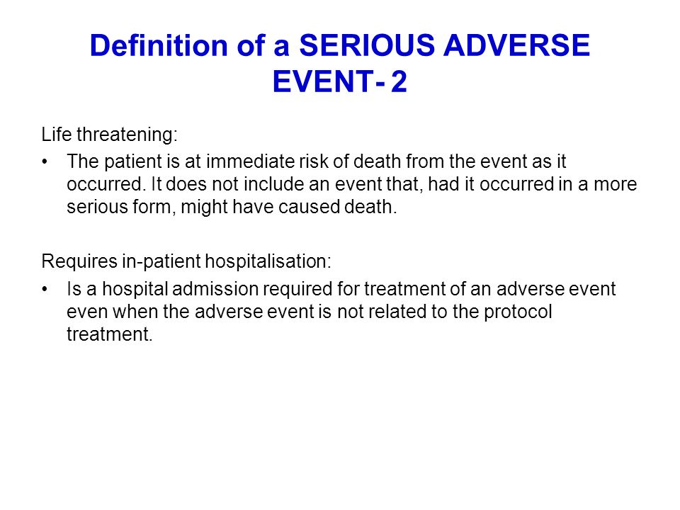 Definition of a SERIOUS ADVERSE EVENT- 2