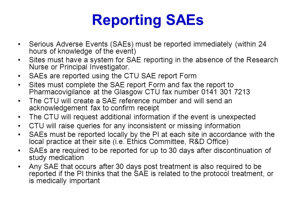 Reporting SAEs Serious Adverse Events (SAEs) must be reported immediately (within 24 hours of knowledge of the event)