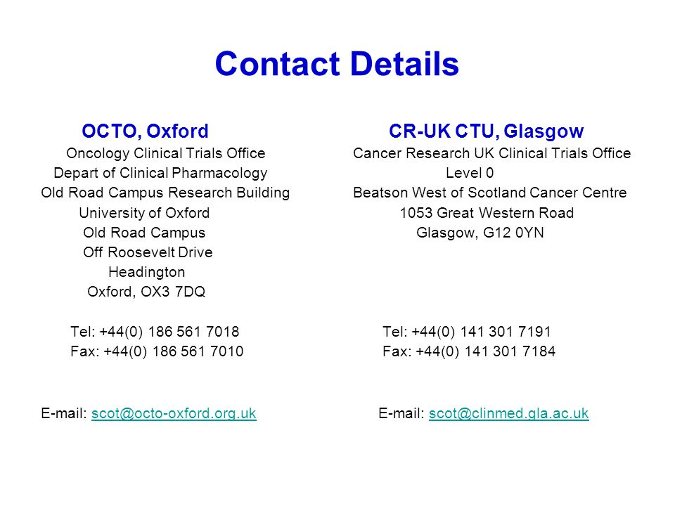 Contact Details OCTO, Oxford CR-UK CTU, Glasgow