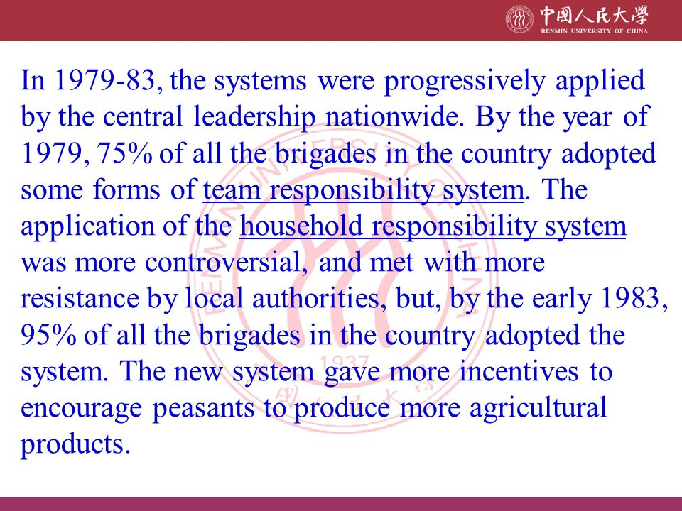 In 1979-83, the systems were progressively applied by the central leadership nationwide.