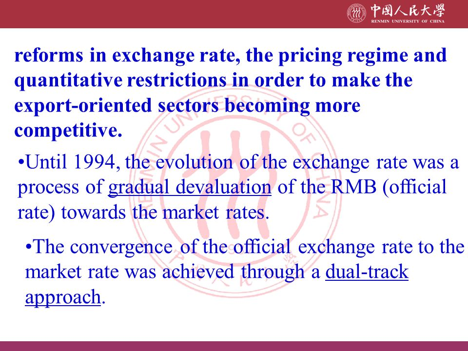 reforms in exchange rate, the pricing regime and quantitative restrictions in order to make the export-oriented sectors becoming more competitive.