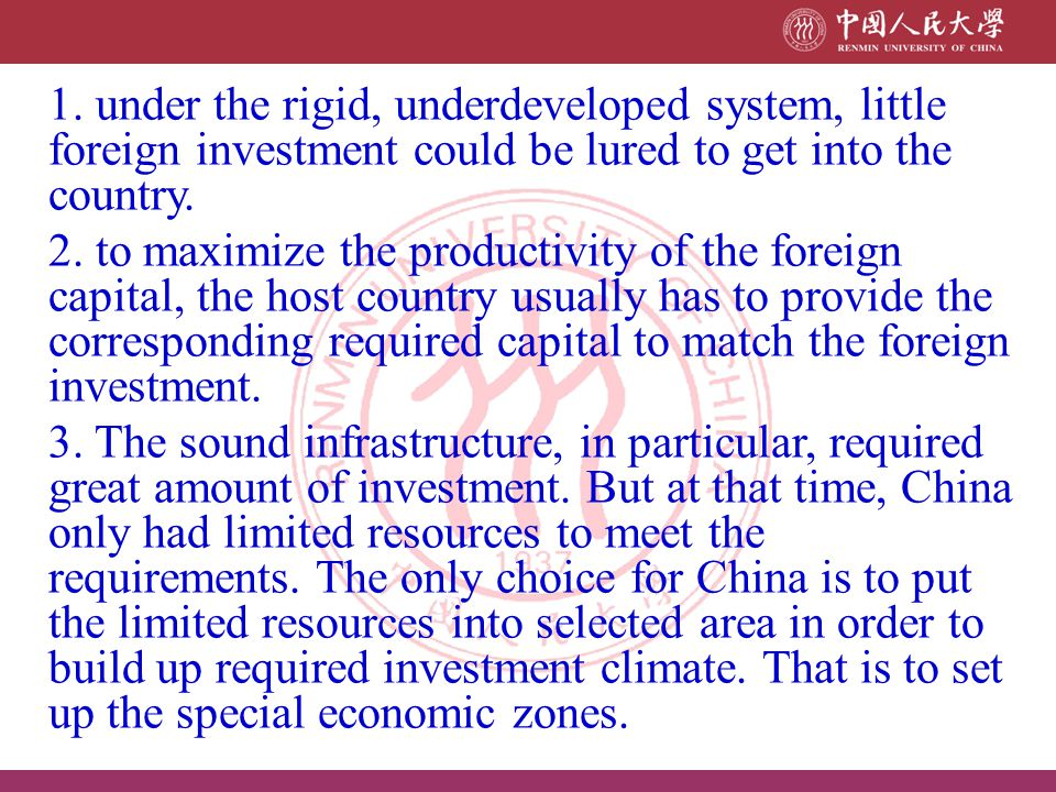 1. under the rigid, underdeveloped system, little foreign investment could be lured to get into the country.