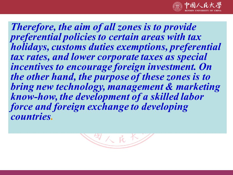 Therefore, the aim of all zones is to provide preferential policies to certain areas with tax holidays, customs duties exemptions, preferential tax rates, and lower corporate taxes as special incentives to encourage foreign investment.