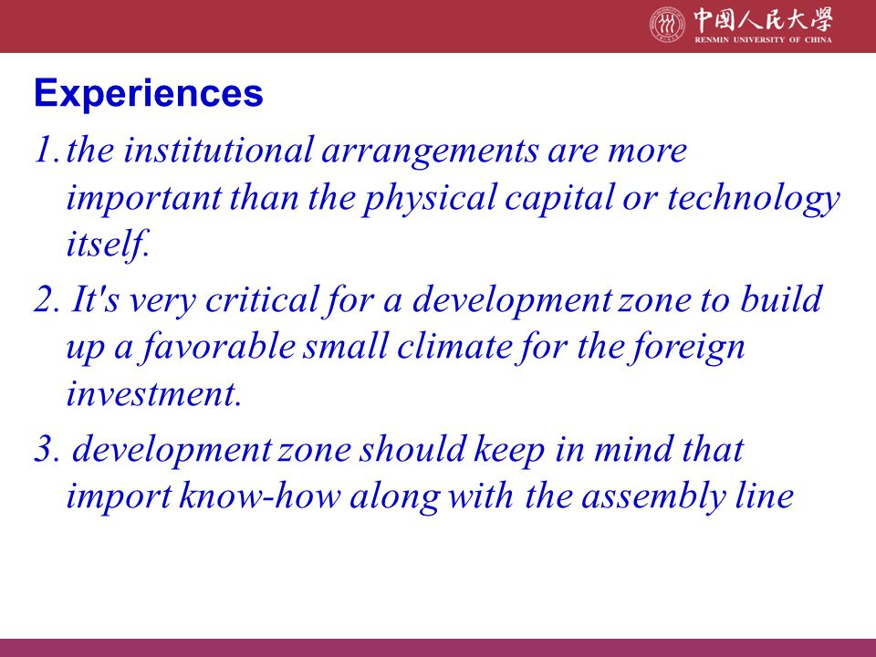 Experiences the institutional arrangements are more important than the physical capital or technology itself.