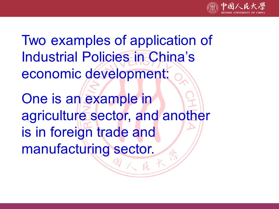 Two examples of application of Industrial Policies in China's economic development: