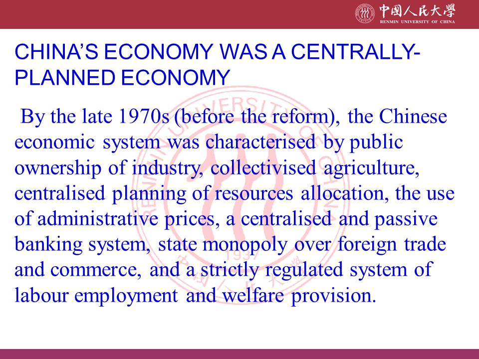 CHINA'S ECONOMY WAS A CENTRALLY-PLANNED ECONOMY