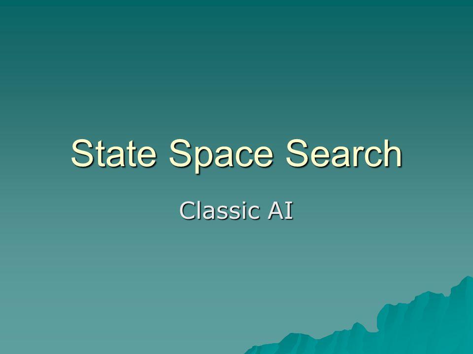 State Space Search Classic AI