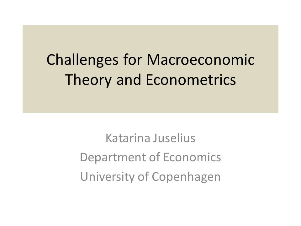 Challenges for Macroeconomic Theory and Econometrics