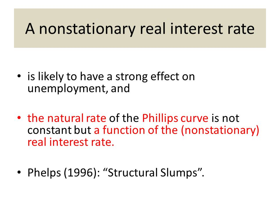 A nonstationary real interest rate
