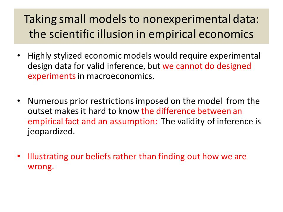 Taking small models to nonexperimental data: the scientific illusion in empirical economics