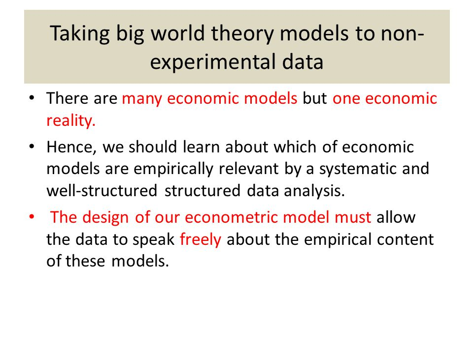Taking big world theory models to non-experimental data