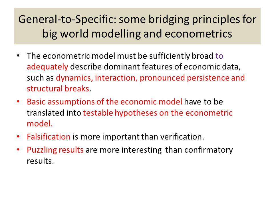 General-to-Specific: some bridging principles for big world modelling and econometrics